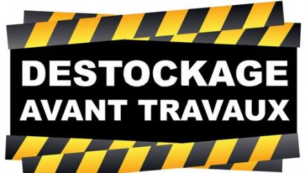 ATTENTION : DÉSTOCKAGE AVANT TRAVAUX